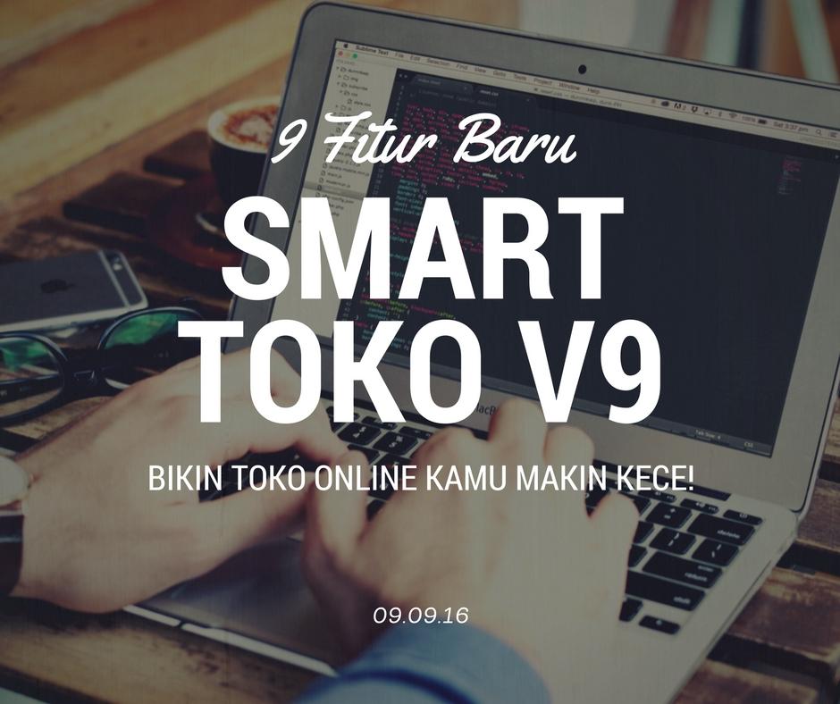 Smart Toko V9 hadir dengan 9 Fitur baru yang kece!
